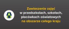 Zawieszenie zajęć dydaktyczno – wychowawczych od 12 marca